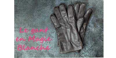 Un gant en magie blanche