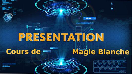 Cours de Magie Blanche présentation